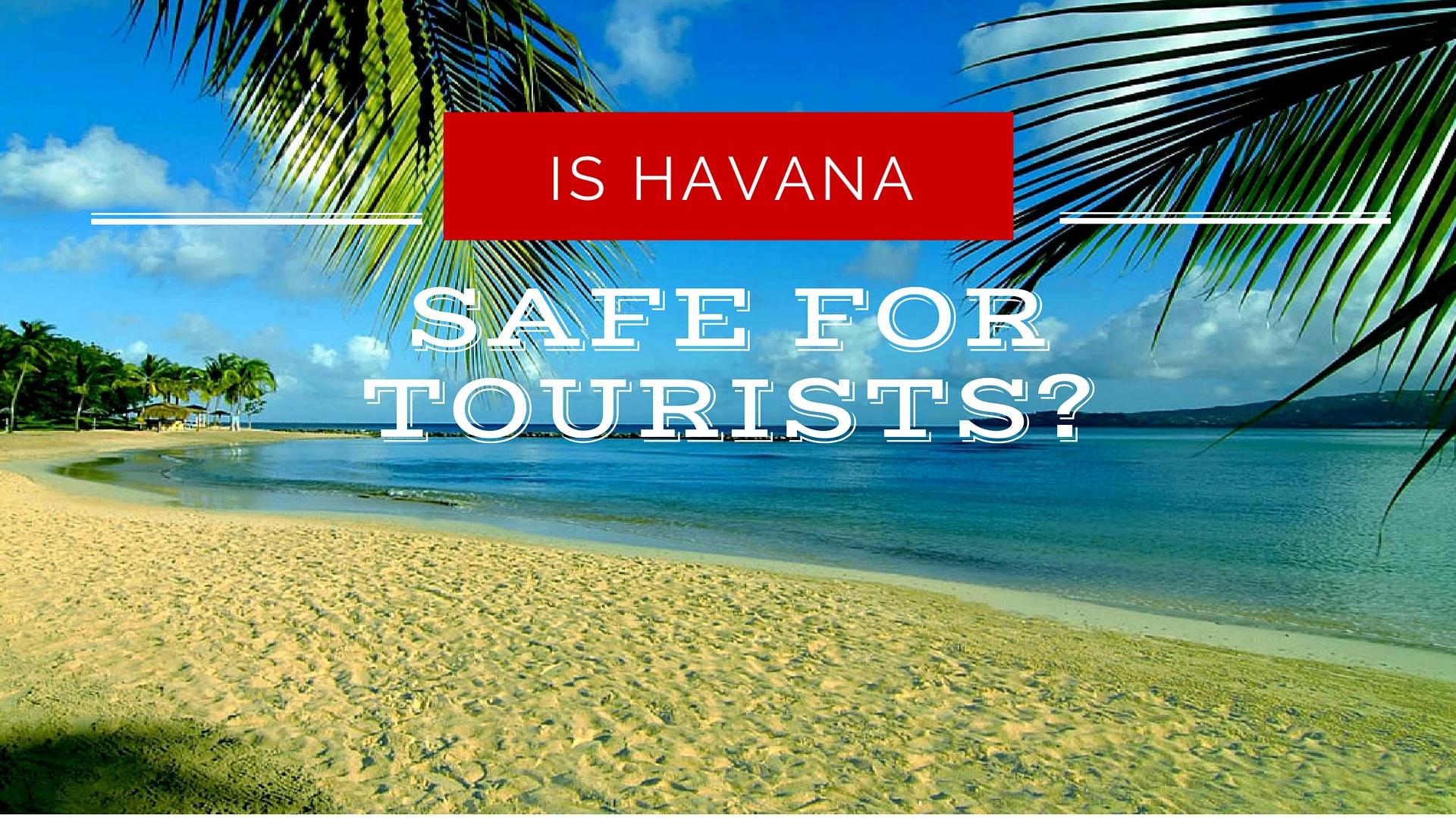 is havana safe