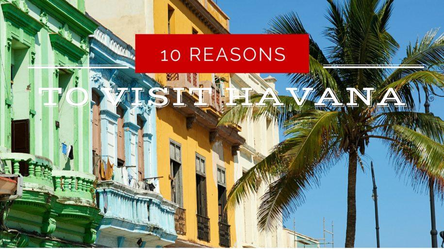 reasons to visit havana