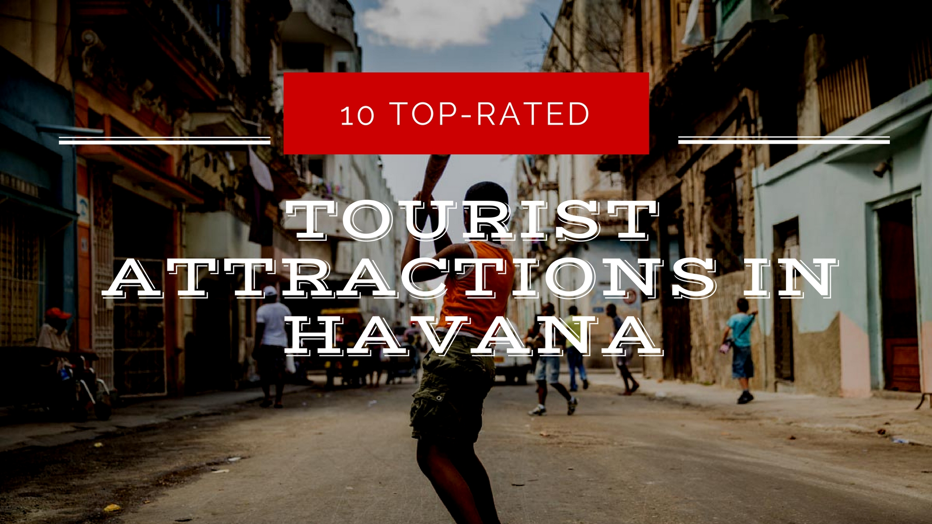 10 Top-Rated Tourist Attractions in Old Havana
