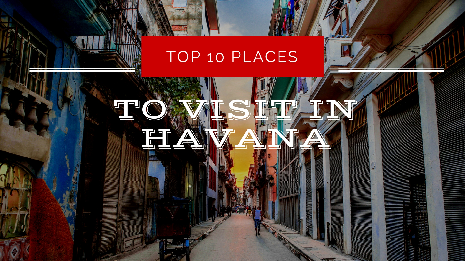 Top 10 places to visit in havana cuba in 2017 for Top 10 places to travel to